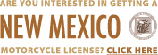 Are you interested in getting a New Mexico Motorcycle License?